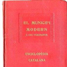 Libros antiguos: F. CULÍ VERDAGUER : EL MUNICIPI MODERN - ENCICLOPÉDIA CATALANA, 1919. Lote 29971990