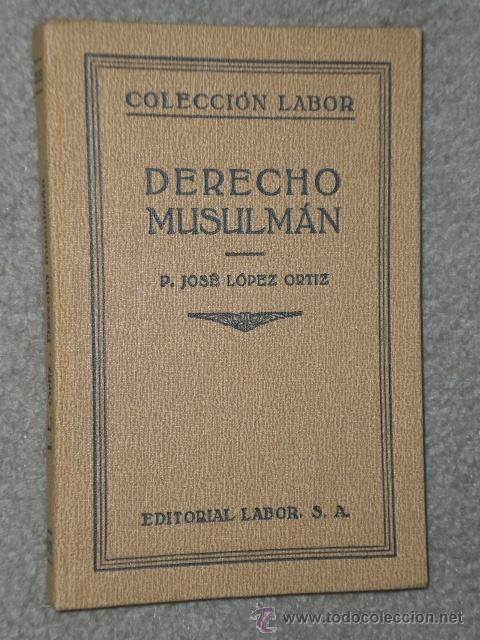 DERECHO MUSULMÁN. (1932) (Libros Antiguos, Raros y Curiosos - Ciencias, Manuales y Oficios - Derecho, Economía y Comercio)
