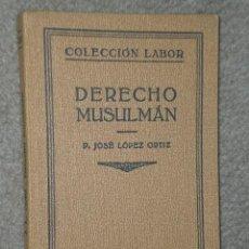 Libros antiguos: DERECHO MUSULMÁN. (1932). Lote 81723843