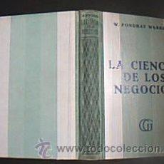 Libros antiguos: LA CIENCIA DE LOS NEGOCIOS. PENSAMIENTOS DE UN NEGOCIANTE. WALDO PONDRAY WARREN. G. GILI, 1935. Lote 30278585