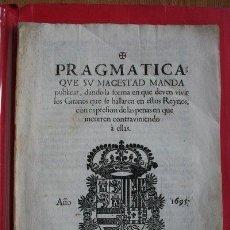 Libros antiguos: PRAGMÁTICA QUE SU MAGESTAD MANDA PUBLICAR, DANDO LA FORMA EN QUE DEVEN VIVIR LOS GITANOS QUE.... Lote 30303090