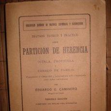 Libros antiguos: TRATADO TEÓRICO Y PRÁCTICO SOBRE PARTICIÓN DE HERENCIA.EDUARDO G. CAMINERO.3ª EDICIÓN.1927. Lote 30843978