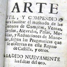 Libri antichi: ARTE UTIL Y COMPENDIOSO PARA FACILITAR EL METHODO DE LAS CUENTAS DE COMPRAS, VENTAS - AÑO 1758. Lote 30972215