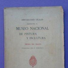 Libros antiguos: DISPOSICIONES LEGALES REFERENTES AL MUSEO NACIONAL DE PINTURA Y ESCULTURA MUSEO DEL PRADO. 1913. Lote 31097828