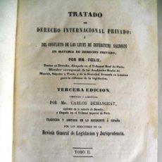 Libros antiguos: TRATADO DE DERECHO INTERNACIONAL PRIVADO DE MR. FOELIX. TOMO II.TERCERA EDICION. MADRID.1861. Lote 31221074