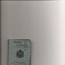Libros antiguos: LIBRITO DEL IMPUESTO DE ALCOHOLES DEL AÑO 1912 DE S. CALLEJA. Lote 31299445