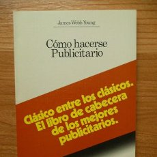 Libros antiguos: CÓMO HACERSE PUBLICITARIO, DE JAMES WEBB YOUNG. Lote 36303870
