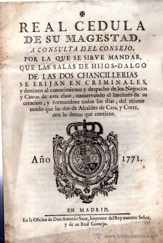 REAL CEDULA EXPEDIDA POR S.M., 1771, EN MADRID, ANTONIO SANZ, IMPRESOR DEL REAL CONSEJO (Libros Antiguos, Raros y Curiosos - Ciencias, Manuales y Oficios - Derecho, Economía y Comercio)