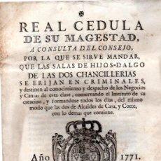 Libros antiguos: REAL CEDULA EXPEDIDA POR S.M., 1771, EN MADRID, ANTONIO SANZ, IMPRESOR DEL REAL CONSEJO. Lote 31313488