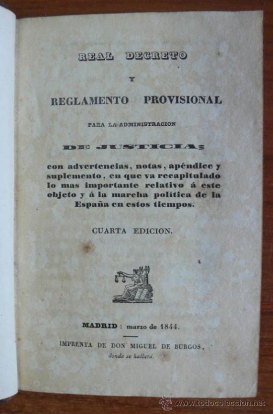 REAL DECRETO Y REGLAMENTO PROVISIONAL PARA LA ADMINISTRACIÓN DE JUSTICIA. 1844. (Libros Antiguos, Raros y Curiosos - Ciencias, Manuales y Oficios - Derecho, Economía y Comercio)