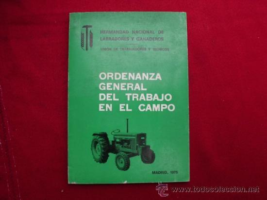 ORDENANZA GENERAL DEL TRABAJO EN EL CAMPO MADRID 1975 (Libros Antiguos, Raros y Curiosos - Ciencias, Manuales y Oficios - Derecho, Economía y Comercio)