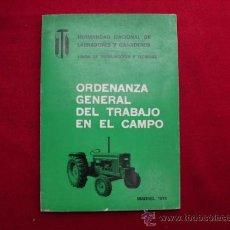 Libros antiguos: ORDENANZA GENERAL DEL TRABAJO EN EL CAMPO MADRID 1975. Lote 31349333