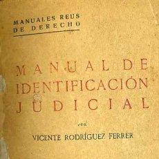 Libros antiguos: RODRÍGUEZ FERRER : MANUAL DE IDENTIFICACIÓN JUDICIAL (REUS, 1921). Lote 31388072