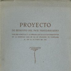 Libros antiguos: ESTATUTO DEL PAÍS VASCO-NAVARRO. PROYECTO DE....BILBAO, 1932. DERECHO. Lote 31399715
