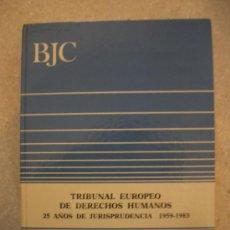 Libros antiguos: TRIBUNAL EUROPEO DE DERECHOS HUMANOS. 25 AÑOS DE JURISPRUDENCIA 1959-1983.. Lote 31631533