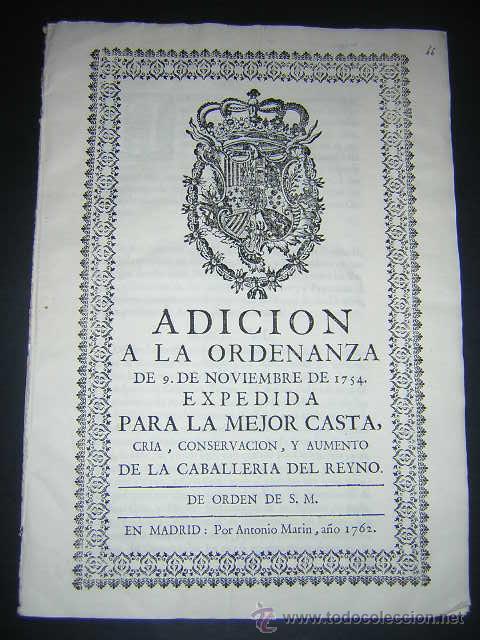 1762 - ADICION A LA ORDENANZA PARA LA MEJOR CASTA DE LA CABALLERIA DEL REINO - CARLOS III, CABALLOS (Libros Antiguos, Raros y Curiosos - Ciencias, Manuales y Oficios - Derecho, Economía y Comercio)