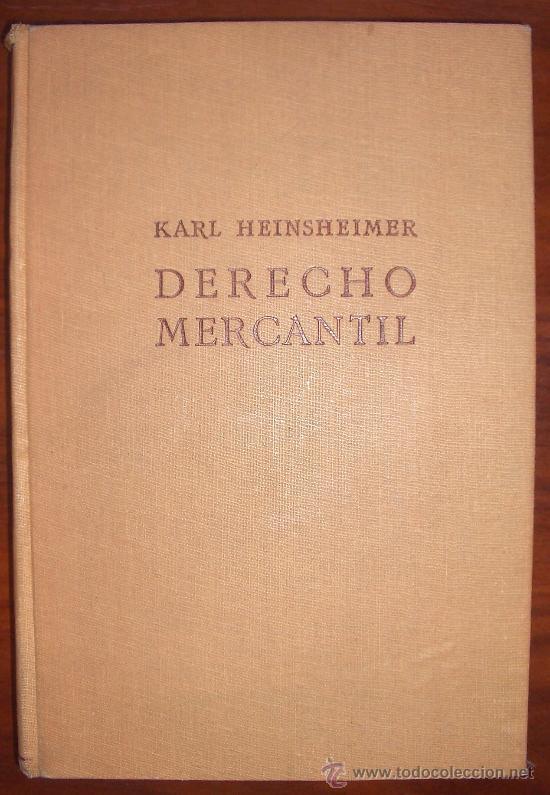 1933. KARL HEINSHEIMER. DERECHO MERCANTIL. (Libros Antiguos, Raros y Curiosos - Ciencias, Manuales y Oficios - Derecho, Economía y Comercio)