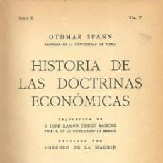 Libros antiguos: HISTORIA DE LAS DOCTRINAS ECONÓMICAS / OTHMAR SPANN - 1934. Lote 32348118