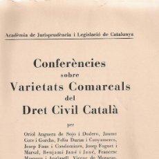 Libros antiguos: CONFERENCIES SOBRE VARIETATS COMARCALS DEL DRET CIVIL CATALA / A.V. BCN, 1934. 25X18CM. 349 P.. Lote 32599399
