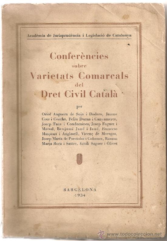 Libros antiguos: Conferencies sobre varietats comarcals del Dret Civil Catala / A.V. BCN, 1934. 25x18cm. 349 p. - Foto 2 - 32599399
