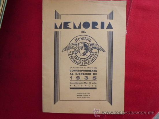 LIBRO MEMORIA DEL MONTEPIO DE DEPENDIENTES Y EMPLEADOS MERCANTILES 1935 VALENCIA L-1462 (Libros Antiguos, Raros y Curiosos - Ciencias, Manuales y Oficios - Derecho, Economía y Comercio)