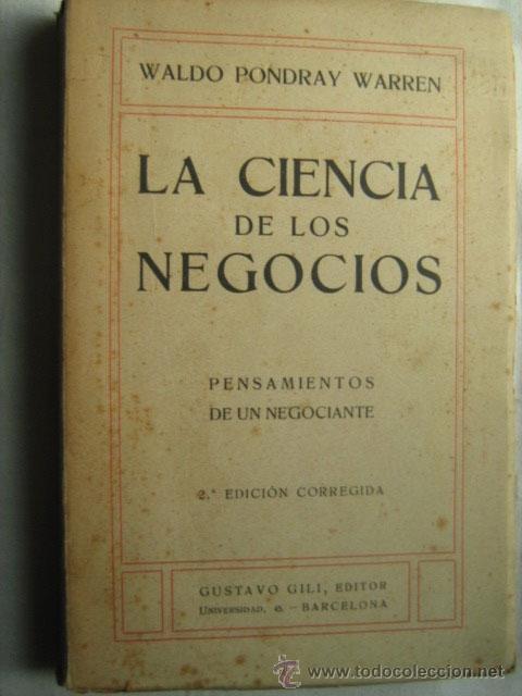 LA CIENCIA DE LOS NEGOCIOS. PONDRAY WARREN, WALDO. 1914 (Libros Antiguos, Raros y Curiosos - Ciencias, Manuales y Oficios - Derecho, Economía y Comercio)