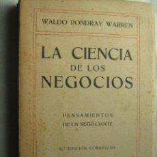Libros antiguos: LA CIENCIA DE LOS NEGOCIOS. PONDRAY WARREN, WALDO. 1914. Lote 32883373