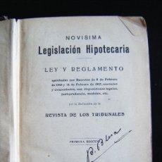 Libros antiguos: NOVISIMA LEGISLACION HIPOTECARIA, LEY Y REGLAMENTO, REVISTA DE LOS TRIBUNALES, 1ª EDICIÓN, 646 PÁG.. Lote 33248187