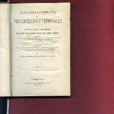 Libros antiguos: TRATADO COMPLETO DE PROCEDIMIENTOS CRIMINALES COMPILACION GENERAL...30 DE DIC 1878 .... Lote 33253479