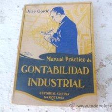 Libros antiguos: LIBRO MANUAL PRACTICO DE CONTABILIDAD INDUSTRIAL JOSE GARDO 1925 L-1898 . Lote 33405574