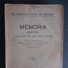 Libros antiguos: GALICIA.A CORUÑA.'EL DERECHO FORAL DE GALICIA.MEMORIA' JOSE PEREZ PORTO. 1915. DEDICADO. Lote 33497974