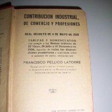 Libros antiguos: PELLICO LATORRE, FRANCISCO - CONTRIBUCIÓN INDUSTRIAL DE COMERCIO Y PROFESIONES.... Lote 33707289