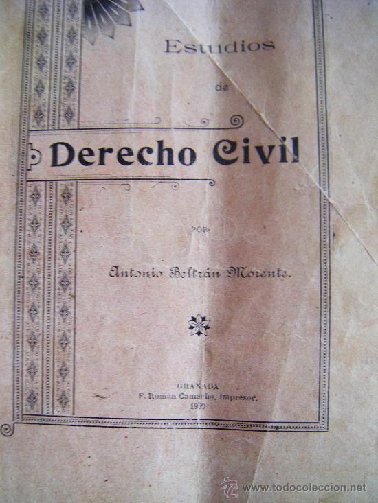 Libros antiguos: ESTUDIOS DE DERECHO CIVIL, ANTONIO BELTRÁN MORENTE, GRANADA 1903. - Foto 2 - 34453358