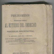 Libros antiguos: PROLEGOMENOS.AL ESTUDIO DEL DERECHO. ANTONIO JOSE POU Y ORDINAS.ZARAGOZA.AÑO 1879. DERECHO NATURAL. . Lote 34366622