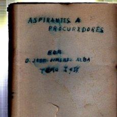 Libros antiguos: ASPIRANTES PROCURADORES,MANUAL OPOSICIONES,JOSE JIMENEZ ALBA,2TMS,SEVILLA,GUÍA OFICIAL 1912,440PÁGS. Lote 34506715