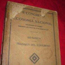 Libros antiguos: II CONGRESO DE ECONOMIA NACIONAL - 1917 - 28CM 684PP, LOMERA ALGO FLOJA Y LEVES FALTAS EN CUBIERTA. Lote 34974660
