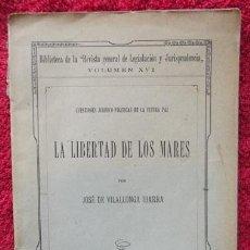 Libros antiguos: LA LIBERTAD DE LOS MARES - JOSÉ DE VILALLONGA IBARRA (EDITORIAL REUS, MADRID, 1919). Lote 35166766