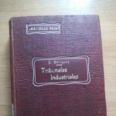 Libros antiguos: Nº65.-TRIBUNALES INDUSTRIALES POR JOSE ZARAGOZA Y GUIJARRO.-MANUALES REUS.-VOLUMEN XII.-AÑO 1912. Lote 35188155