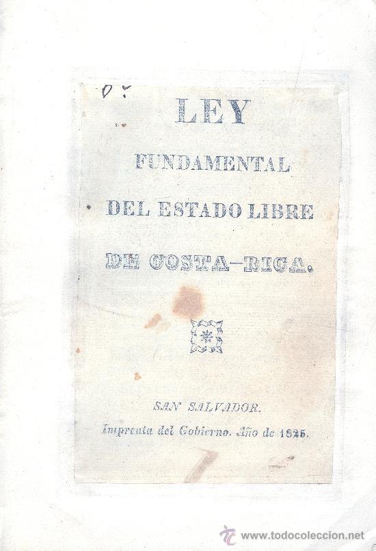 COSTA RICA. LEY FUNDAMENTAL DEL ESTADO LIBRE DE---. SAN SALVADOR, 1826. 1ª ED. MUY RARO. (Libros Antiguos, Raros y Curiosos - Ciencias, Manuales y Oficios - Derecho, Economía y Comercio)