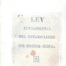 Libros antiguos: COSTA RICA. LEY FUNDAMENTAL DEL ESTADO LIBRE DE---. SAN SALVADOR, 1826. 1ª ED. MUY RARO.. Lote 178033887