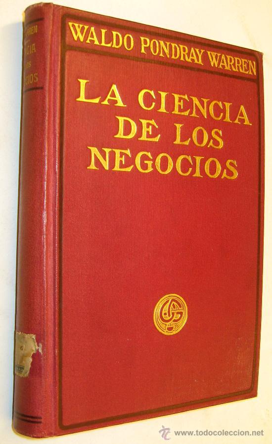 1914 LA CIENCIA DE LOS NEGOCIOS - WALDO PONDRAY WARREN (Libros Antiguos, Raros y Curiosos - Ciencias, Manuales y Oficios - Derecho, Economía y Comercio)