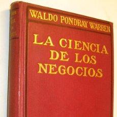 Libros antiguos: 1914 LA CIENCIA DE LOS NEGOCIOS - WALDO PONDRAY WARREN. Lote 35243574