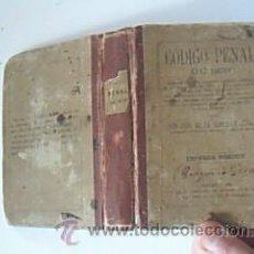 Libros antiguos: CÓDIGO PENAL DE 1870.LA CONCHA Y ALCALDE, JOSÉ DE. IMPRENTA COMPAÑÍA IMPRESORES Y LIBREROS. AÑO 1889. Lote 29611065