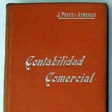 Libros antiguos: CONTABILIDAD COMERCIAL - MANUALES SOLER Nº 45 - JOSÉ PRATS Y AYMERICH - VER ÍNDICE. Lote 107021730