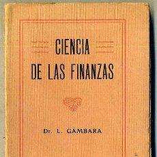 Libros antiguos: GÁMBARA : CIENCIA DE LAS FINANZAS (C. 1910). Lote 35450850