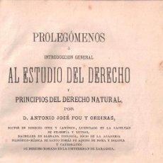 Libros antiguos: PROLEGÓMENOS O INTRODUCCIÓN GENERAL AL ESTUDIO DEL DERECHO [...] ANTONIO JOSÉ POU Y ORDINAS. 1879 . Lote 36127841