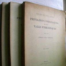 Libros antiguos: PRIVILEGIS I ORDINACIONS DE LES VALLS PIRENENQUES (3 VOLÚMENES) VALLS TABERNER, FERRAN. . Lote 36336889
