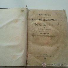 Libros antiguos: MANUAL ENCICLOPÉDICO TEORICO-PRACTICO DE LOS JUZGADOS MUNICIPALES. Lote 36817668