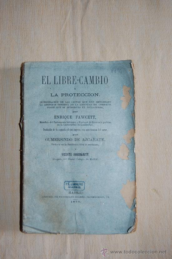 EL LIBRE-CAMBIO Y LA PROTECCION, ENRIQUE FAWCETT 1879 (Libros Antiguos, Raros y Curiosos - Ciencias, Manuales y Oficios - Derecho, Economía y Comercio)