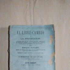 Libros antiguos: EL LIBRE-CAMBIO Y LA PROTECCION, ENRIQUE FAWCETT 1879. Lote 37154690
